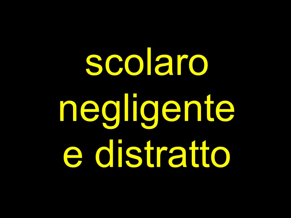 scolaro negligente e distratto