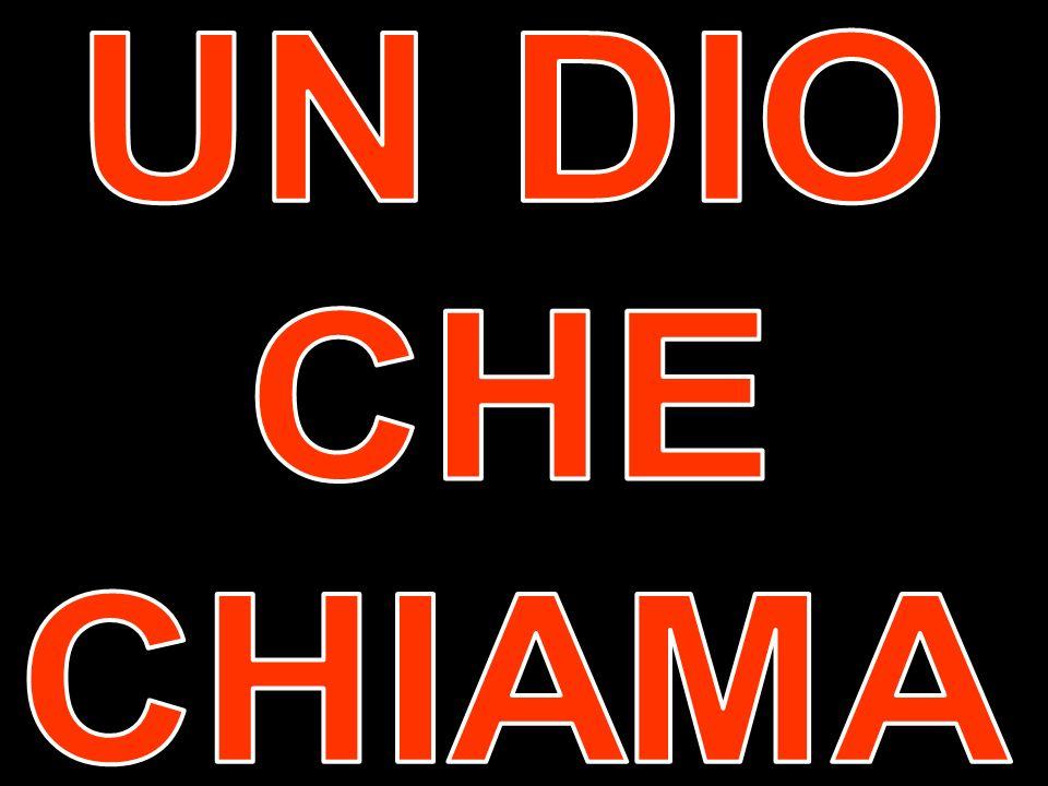 UN DIO CHE CHIAMA
