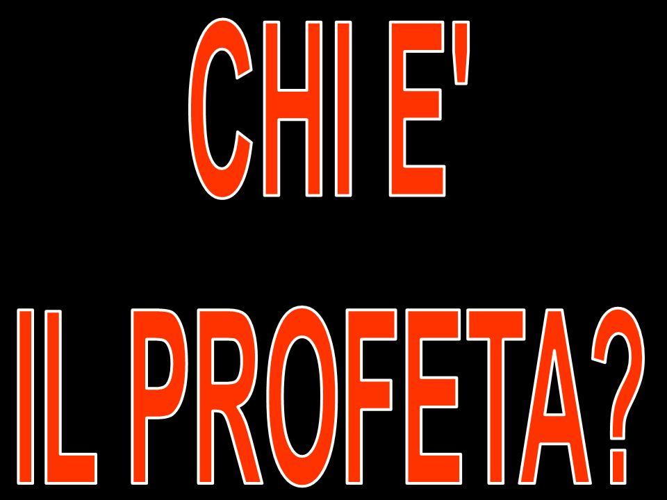 CHI E IL PROFETA
