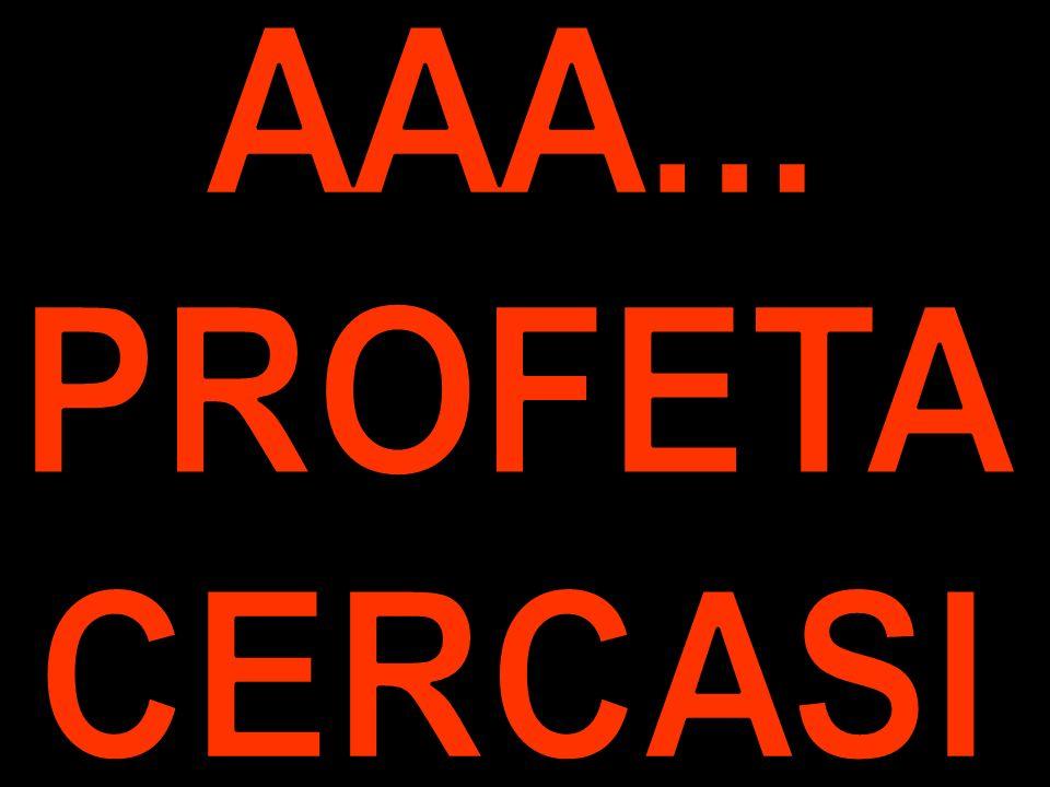 AAA... PROFETA CERCASI