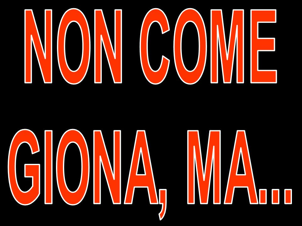NON COME GIONA, MA...