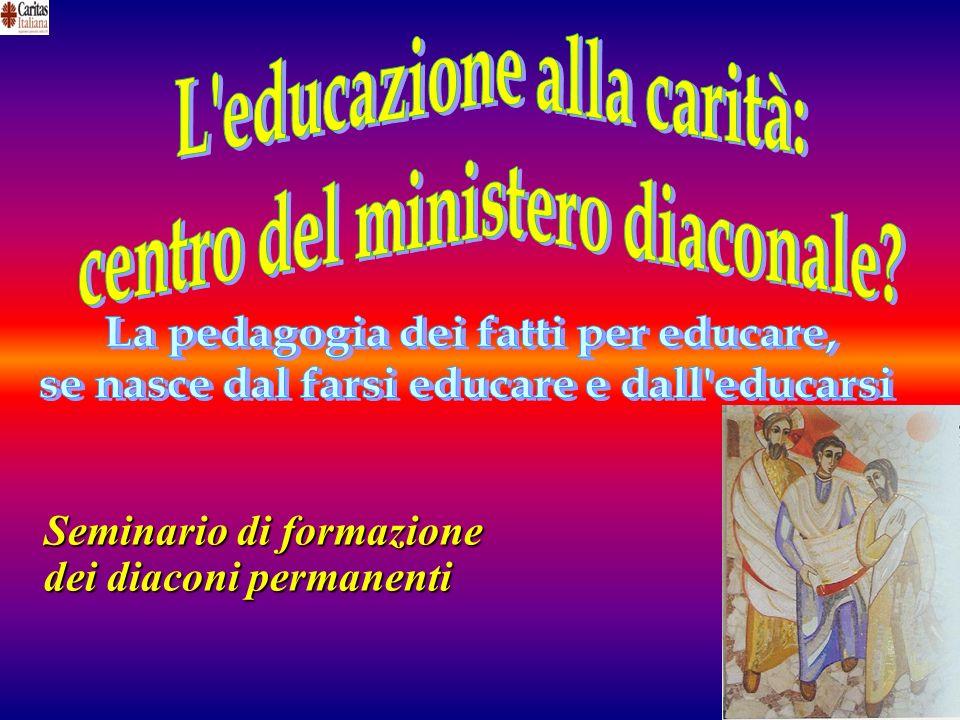 L educazione alla carità: centro del ministero diaconale