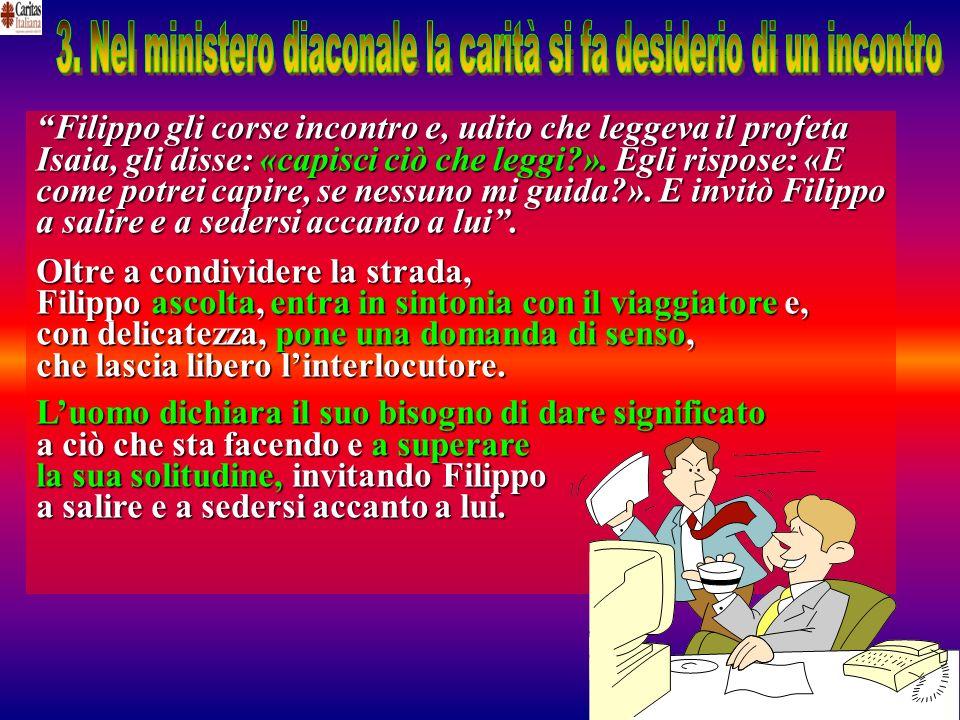 3. Nel ministero diaconale la carità si fa desiderio di un incontro