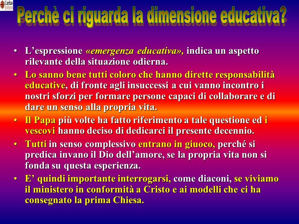 Perchè ci riguarda la dimensione educativa