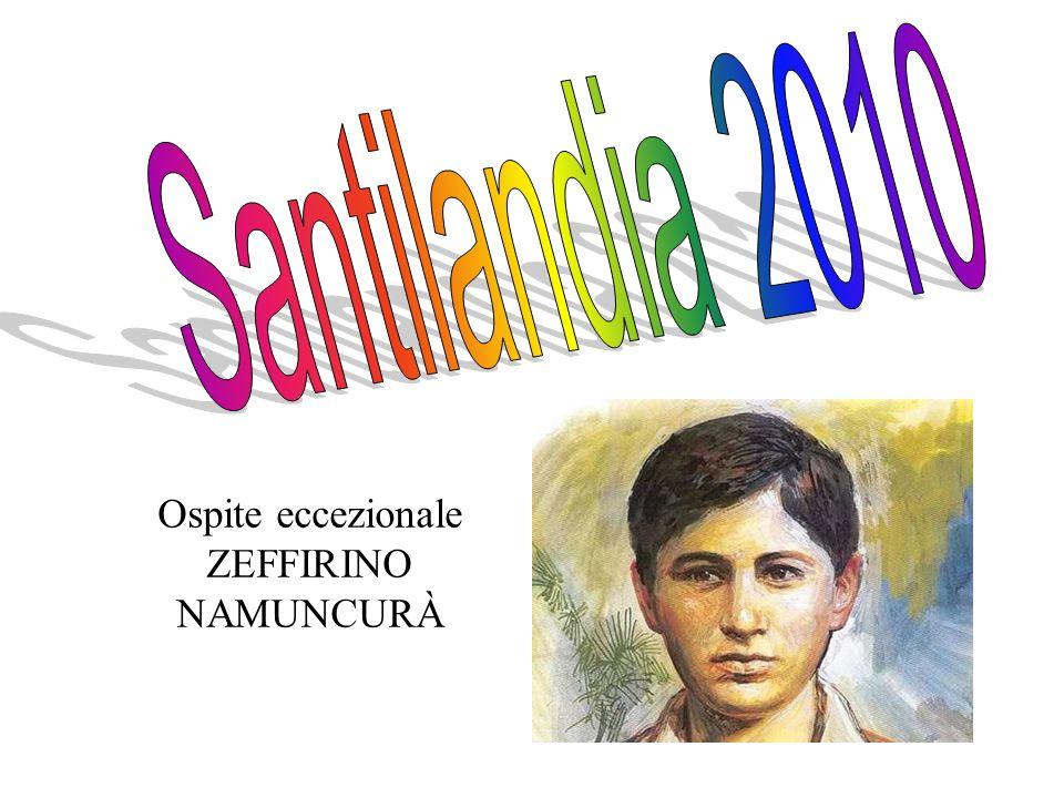 Santilandia 2010 Ospite eccezionale ZEFFIRINO NAMUNCURÀ