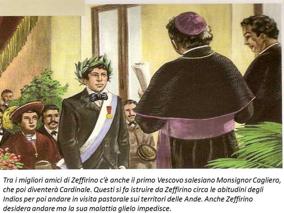 Tra i migliori amici di Zeffirino c'è anche il primo Vescovo salesiano Monsignor Cagliero, che poi diventerà Cardinale.