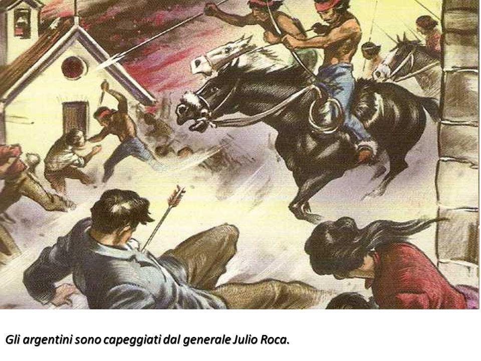 Gli argentini sono capeggiati dal generale Julio Roca.