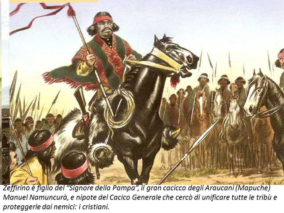 Zeffirino è figlio del Signore della Pampa , il gran cacicco degli Araucani (Mapuche) Manuel Namuncurà, e nipote del Cacico Generale che cercò di unificare tutte le tribù e proteggerle dai nemici: i cristiani.