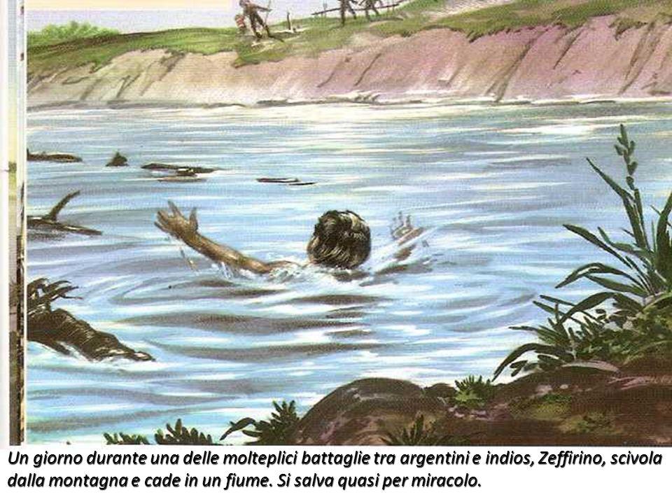Un giorno durante una delle molteplici battaglie tra argentini e indios, Zeffirino, scivola dalla montagna e cade in un fiume.
