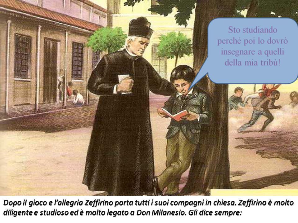 Dopo il gioco e l'allegria Zeffirino porta tutti i suoi compagni in chiesa.