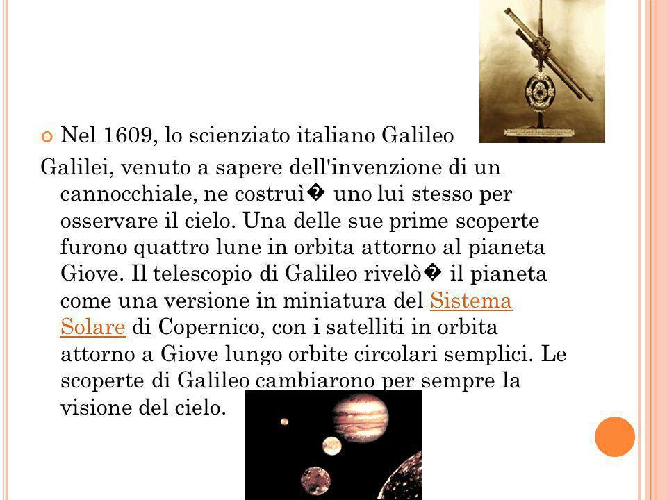Nel 1609, lo scienziato italiano Galileo