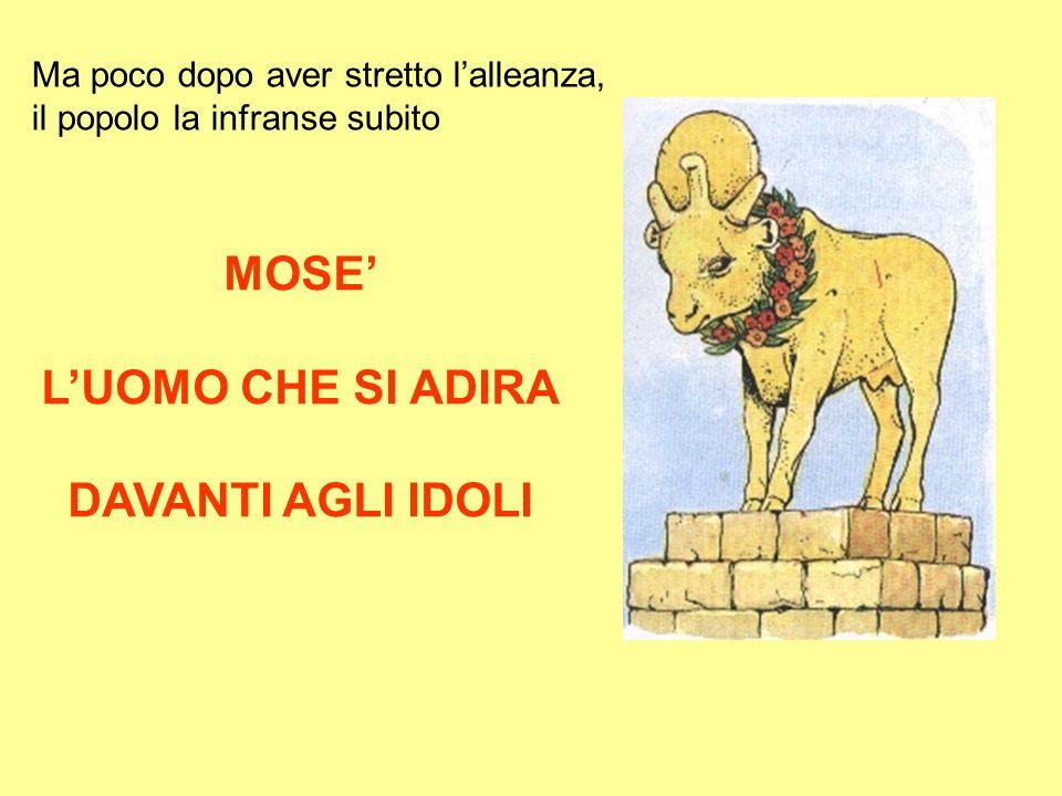 MOSE' L'UOMO CHE SI ADIRA