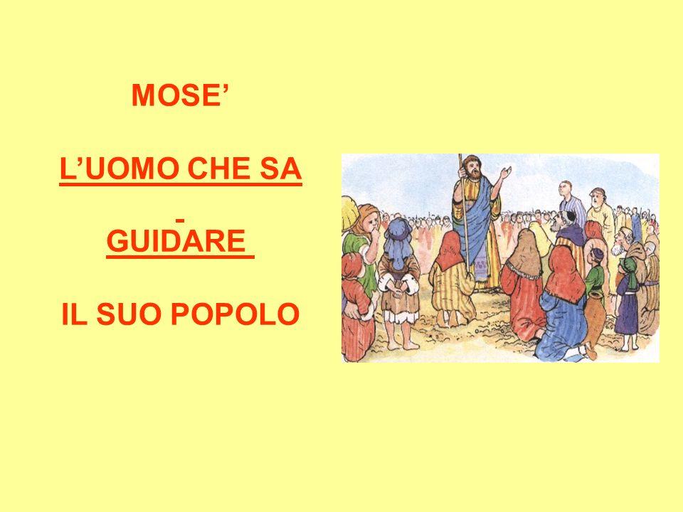 MOSE' L'UOMO CHE SA GUIDARE IL SUO POPOLO