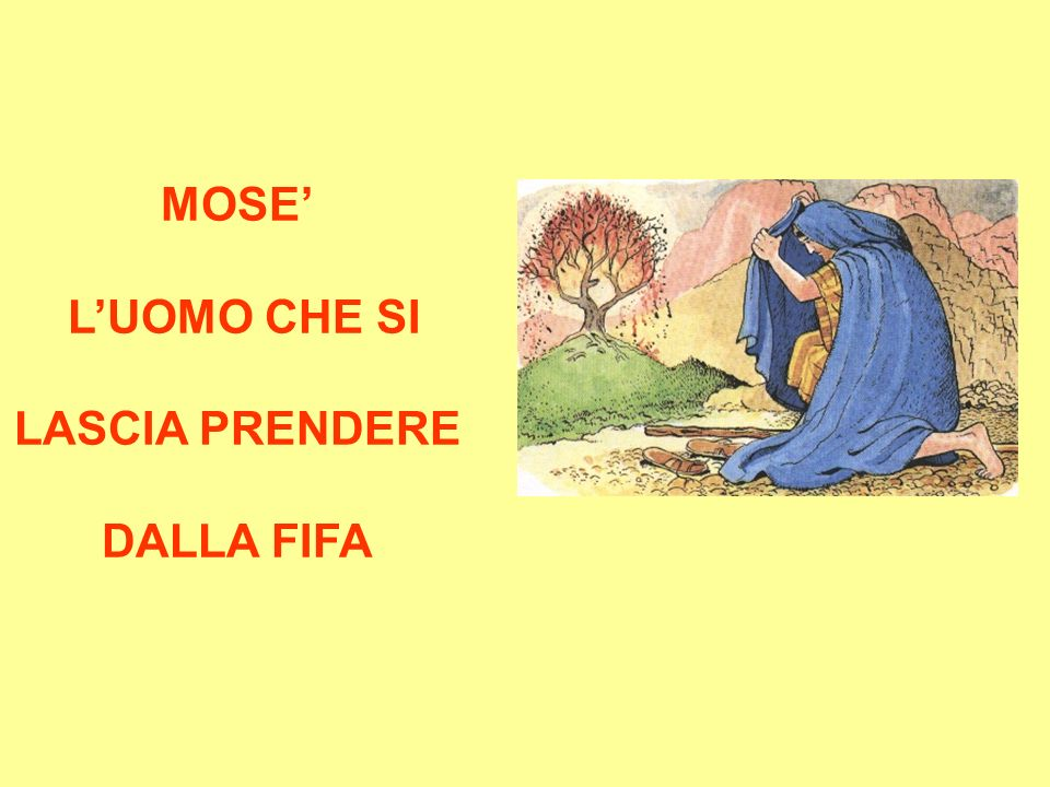 MOSE' L'UOMO CHE SI LASCIA PRENDERE DALLA FIFA