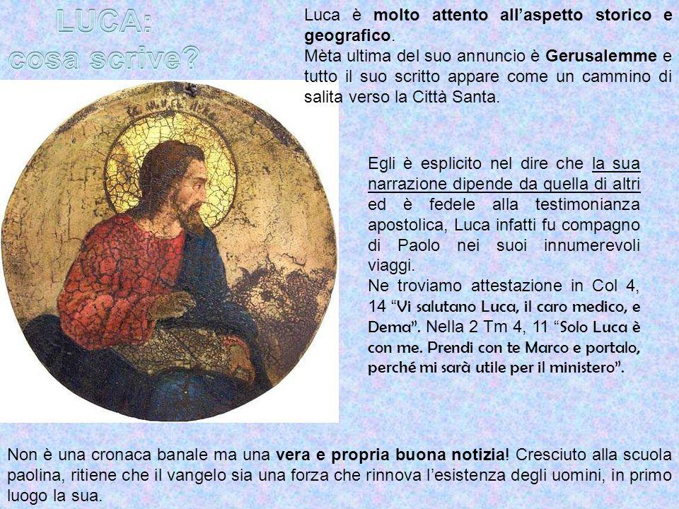 LUCA: cosa scrive Luca è molto attento all'aspetto storico e geografico.