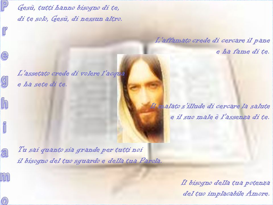 Preghiamo Gesù, tutti hanno bisogno di te,