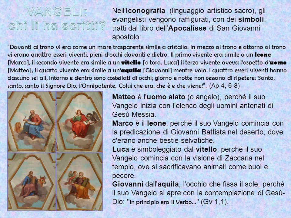 Nell'iconografia (linguaggio artistico sacro), gli evangelisti vengono raffigurati, con dei simboli, tratti dal libro dell'Apocalisse di San Giovanni apostolo: