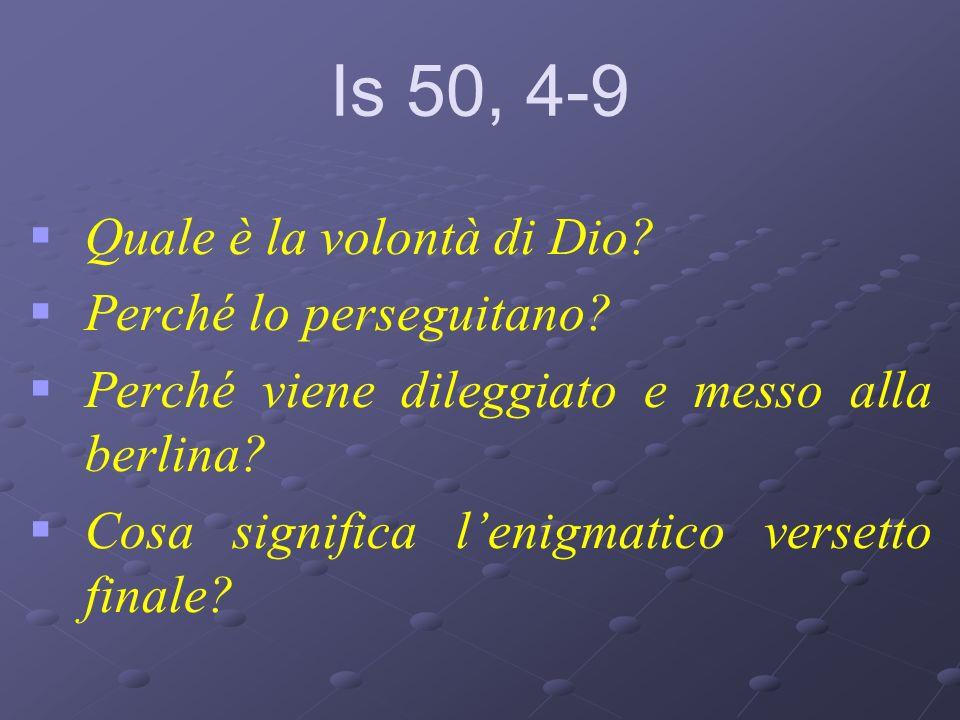 Is 50, 4-9 Quale è la volontà di Dio Perché lo perseguitano