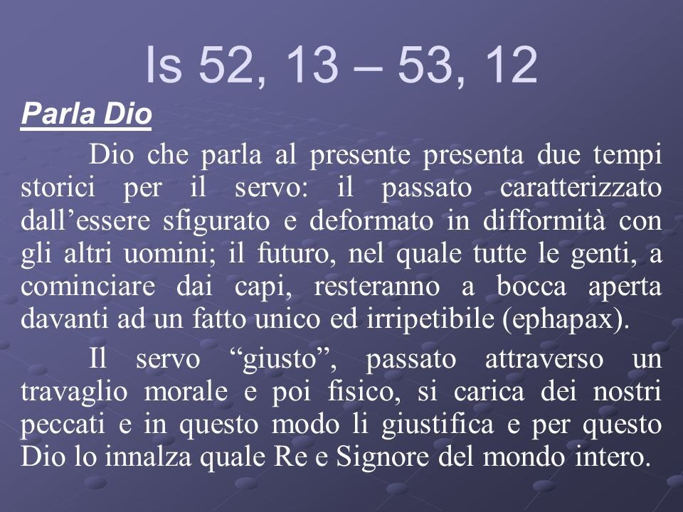 Is 52, 13 – 53, 12 Parla Dio.