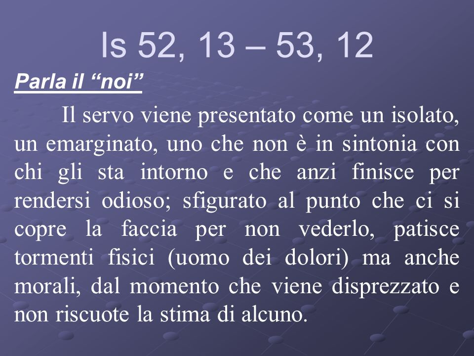 Is 52, 13 – 53, 12 Parla il noi
