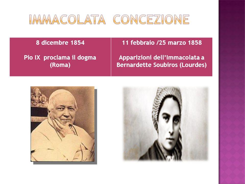 Pio IX proclama il dogma (Roma) 11 febbraio /25 marzo 1858