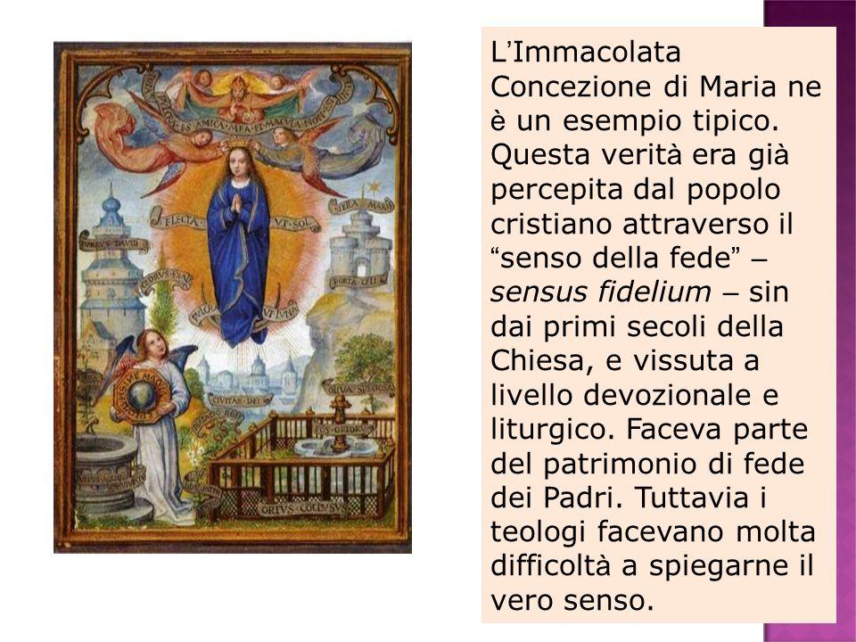L'Immacolata Concezione di Maria ne è un esempio tipico