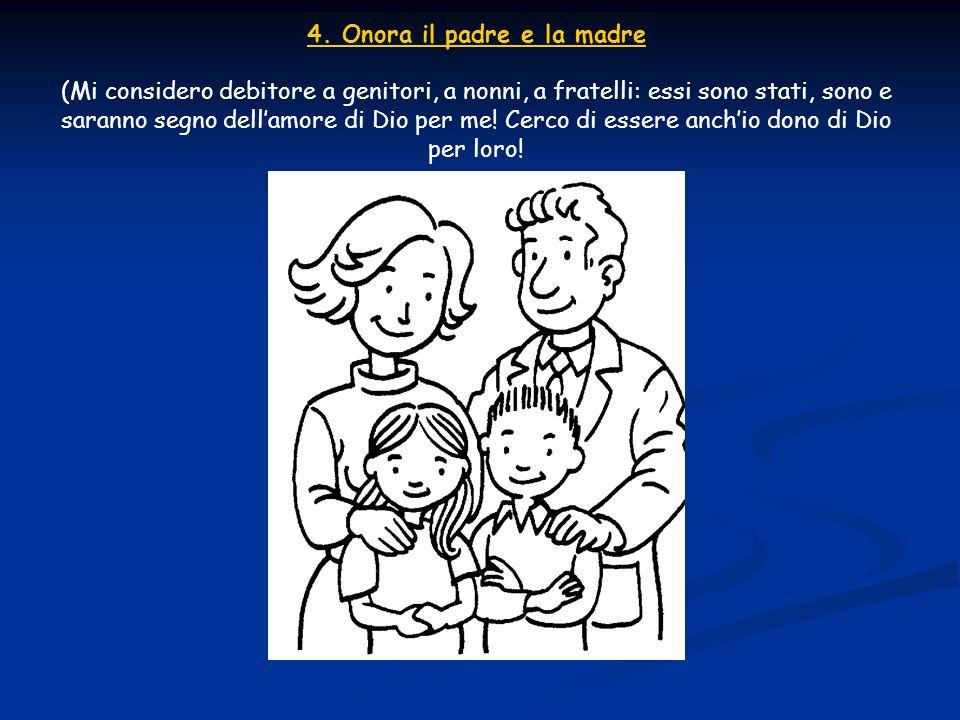 4. Onora il padre e la madre