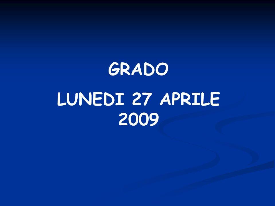 GRADO LUNEDI 27 APRILE 2009