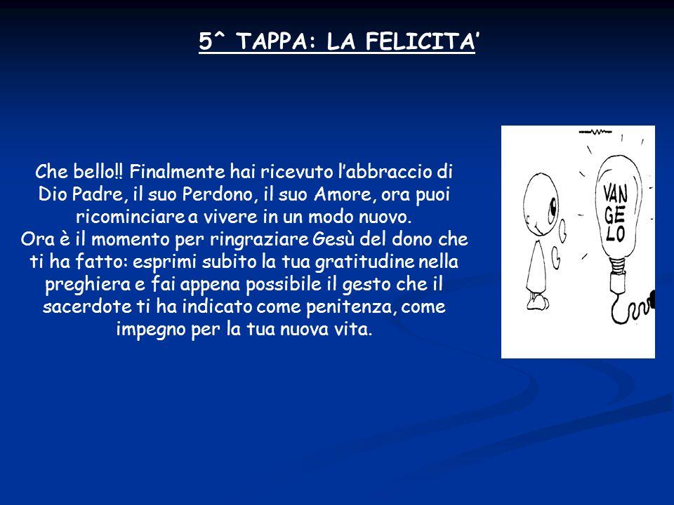 5^ TAPPA: LA FELICITA'