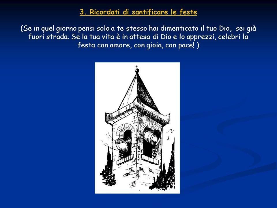 3. Ricordati di santificare le feste