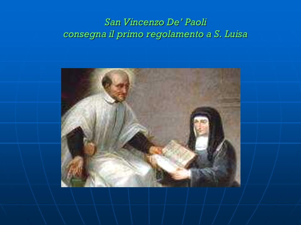 San Vincenzo De' Paoli consegna il primo regolamento a S. Luisa
