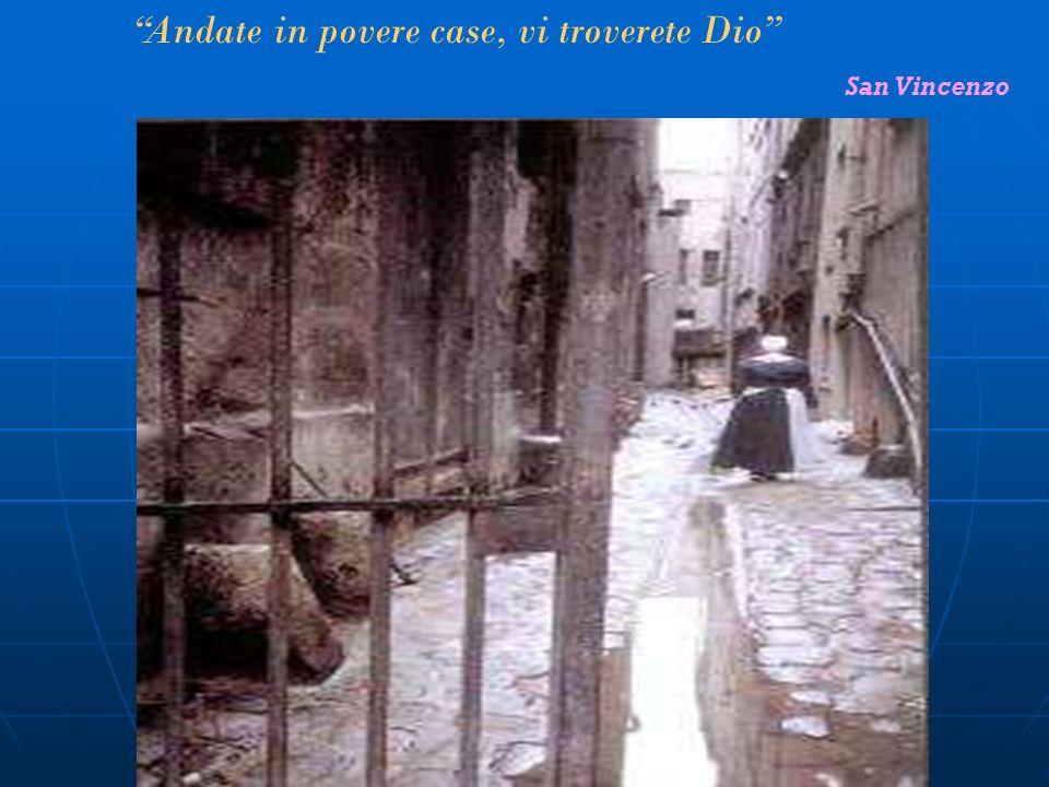 Andate in povere case, vi troverete Dio