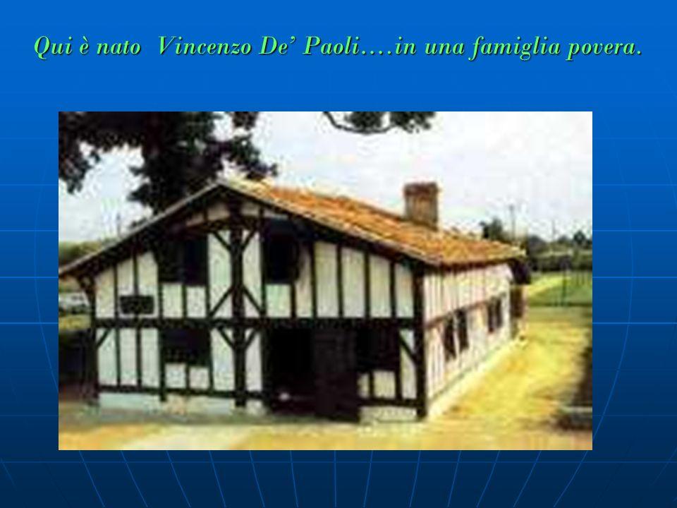 Qui è nato Vincenzo De' Paoli….in una famiglia povera.
