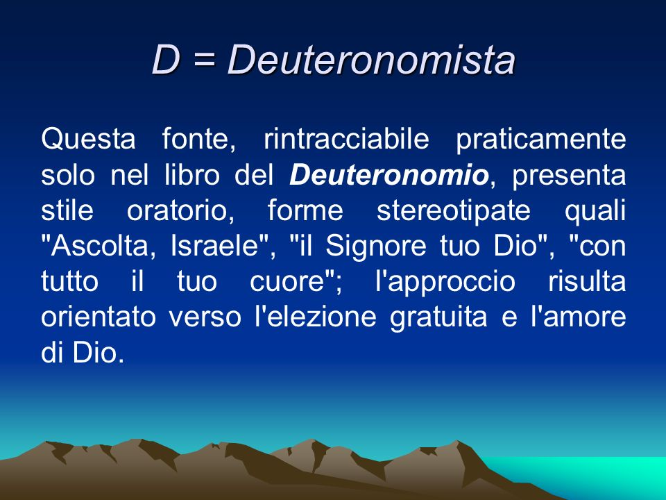 D = Deuteronomista