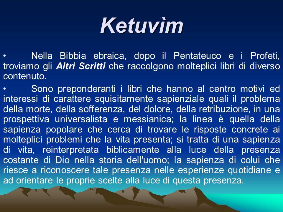 KetuvìmNella Bibbia ebraica, dopo il Pentateuco e i Profeti, troviamo gli Altri Scritti che raccolgono molteplici libri di diverso contenuto.