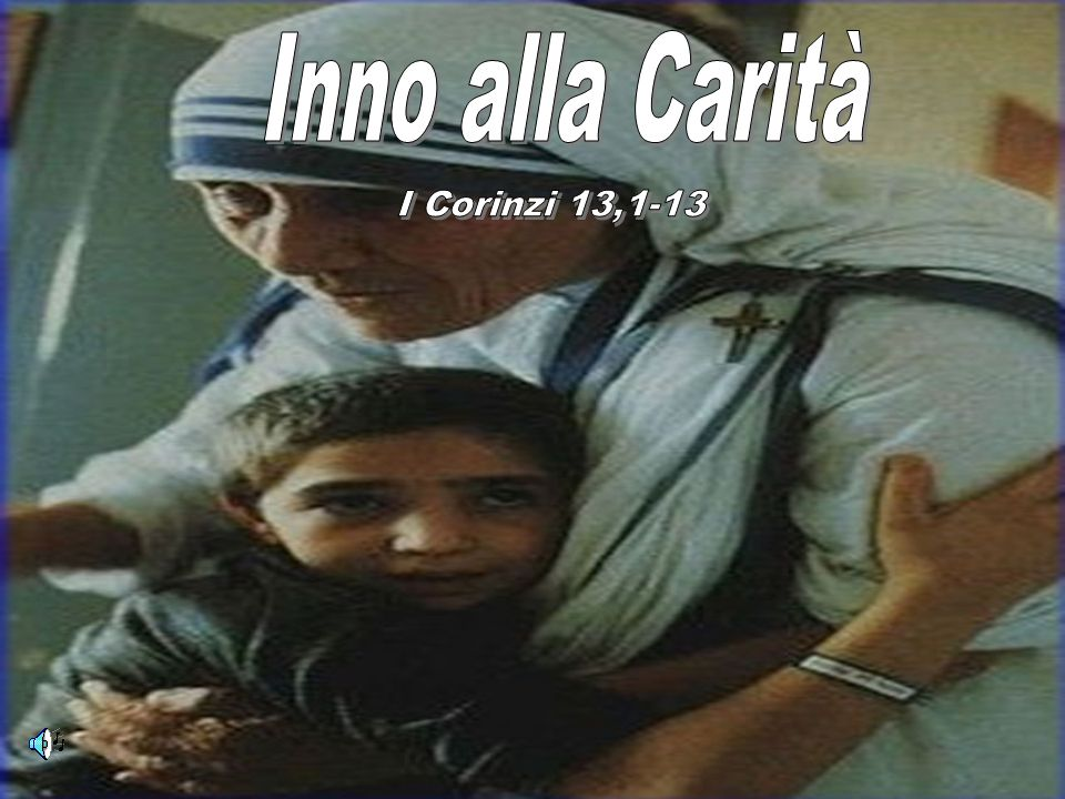 Inno alla Carità I Corinzi 13,1-13