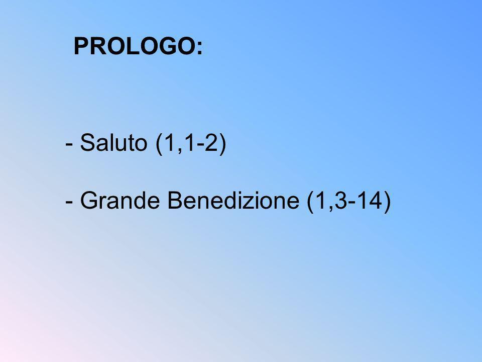 PROLOGO: Saluto (1,1-2) - Grande Benedizione (1,3-14)