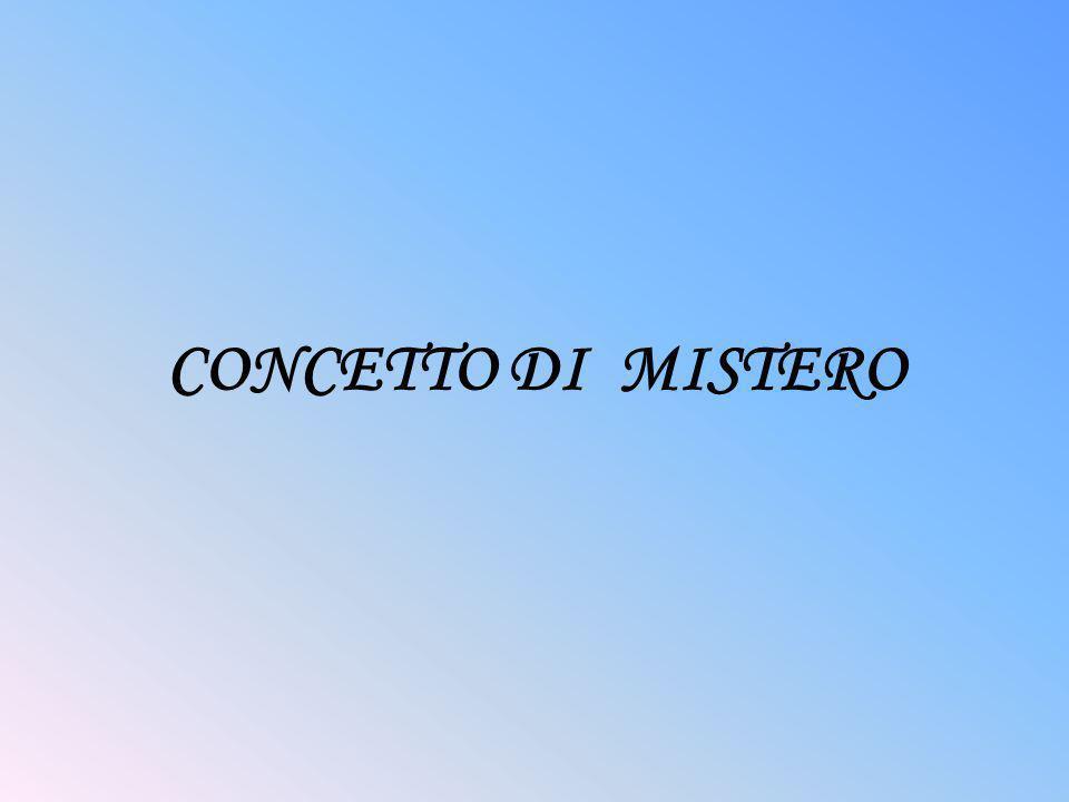 CONCETTO DI MISTERO