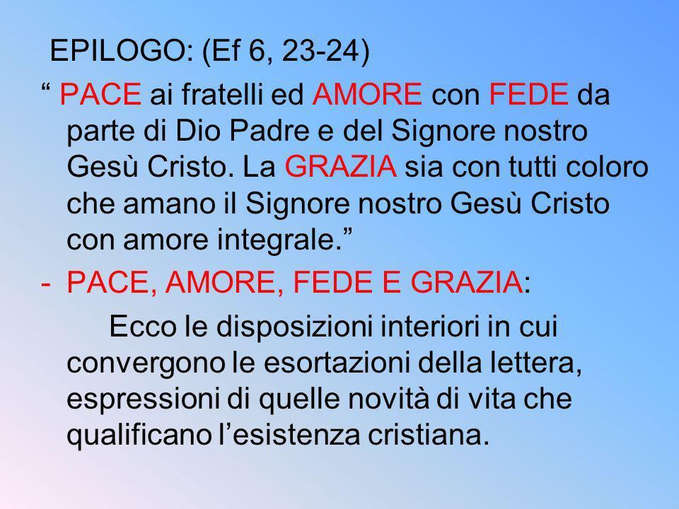 EPILOGO: (Ef 6, 23-24)