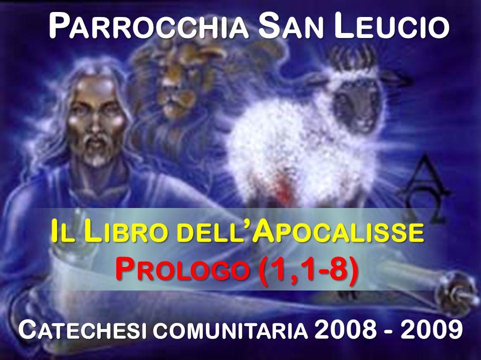 Il Libro dell'Apocalisse Catechesi comunitaria 2008 - 2009