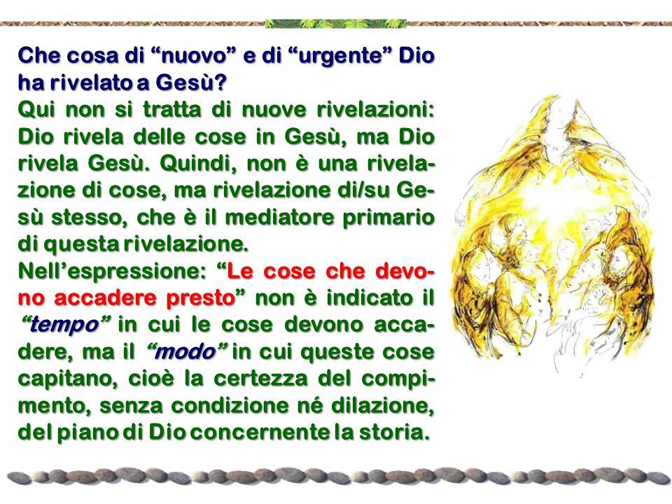Che cosa di nuovo e di urgente Dio ha rivelato a Gesù