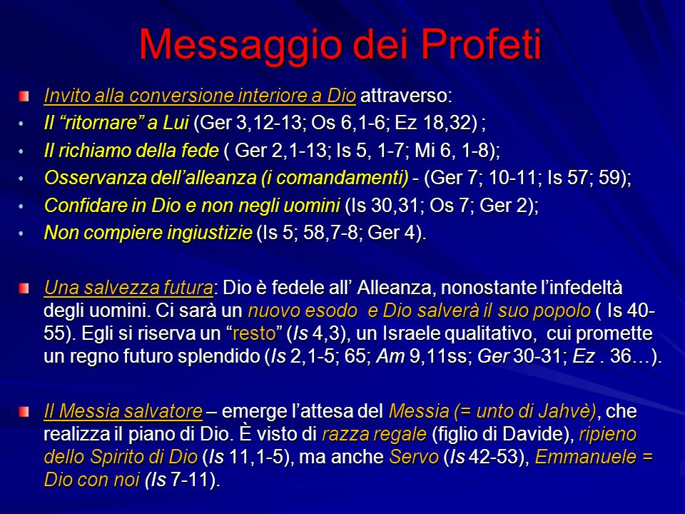 Messaggio dei Profeti Invito alla conversione interiore a Dio attraverso: Il ritornare a Lui (Ger 3,12-13; Os 6,1-6; Ez 18,32) ;