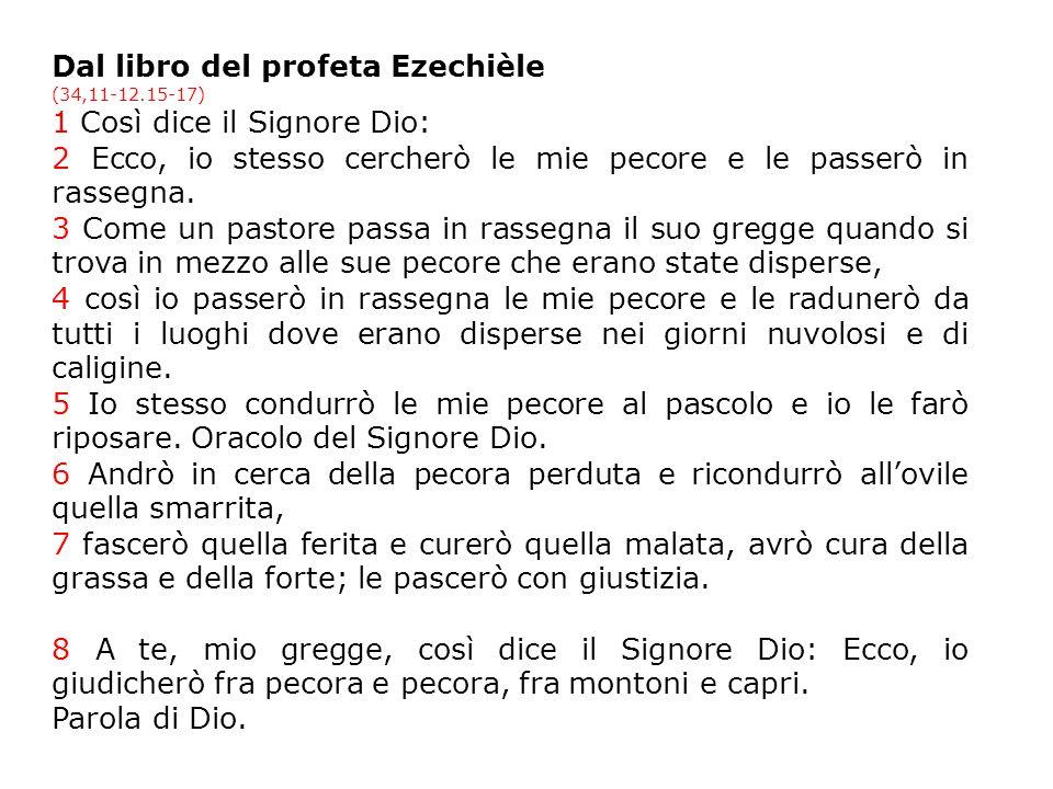 Dal libro del profeta Ezechièle 1 Così dice il Signore Dio: