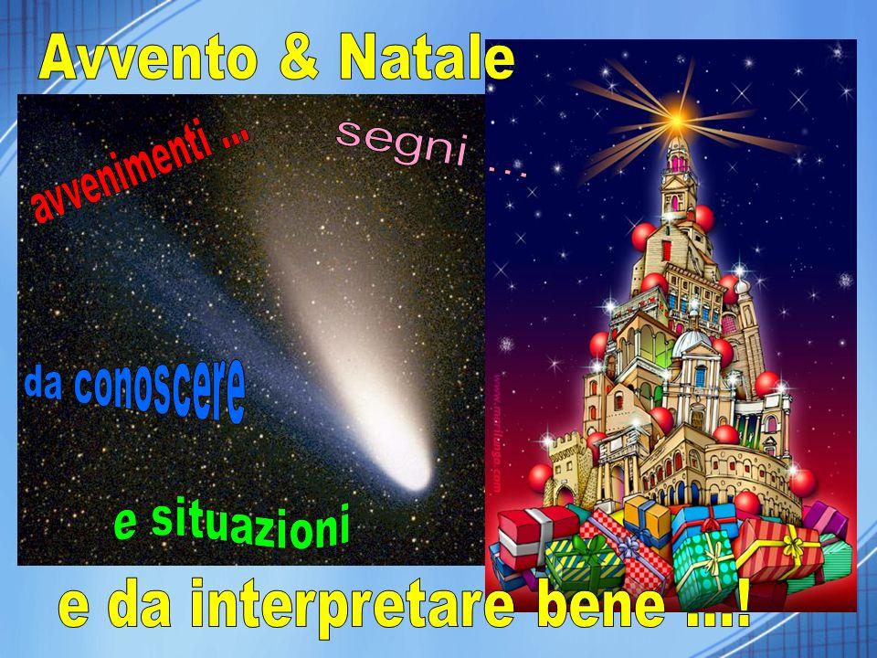 Avvento & Natale avvenimenti ... segni ... da conoscere e situazioni
