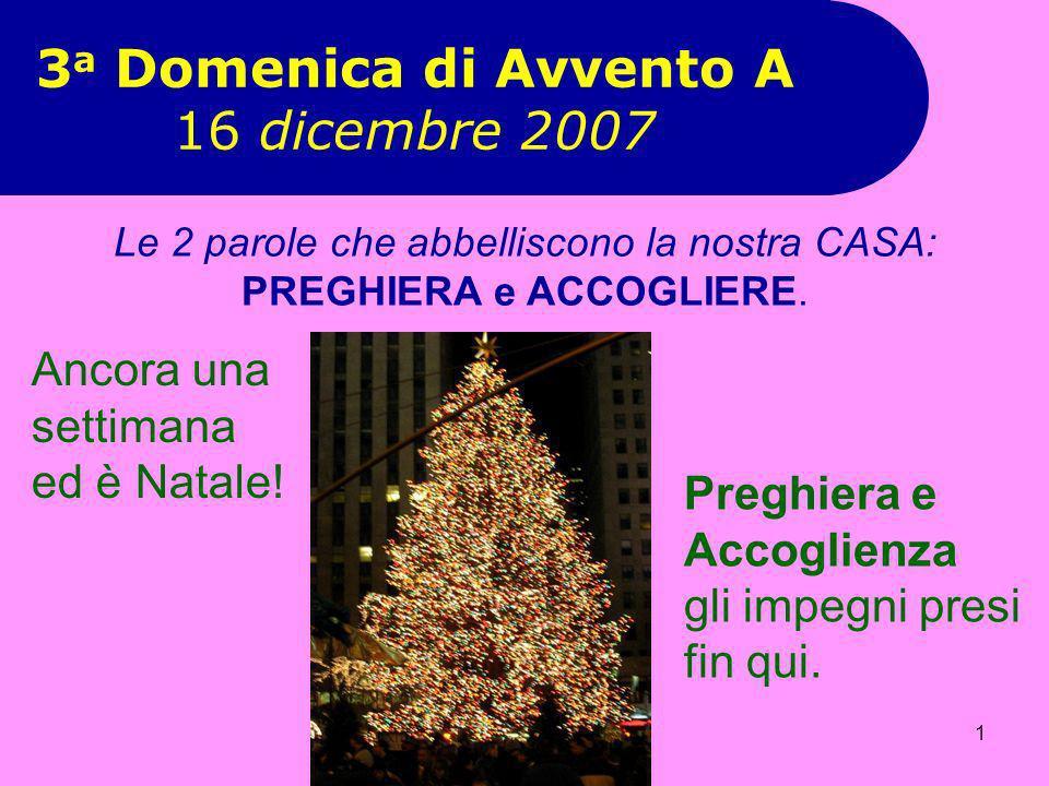 3a Domenica di Avvento A 16 dicembre 2007