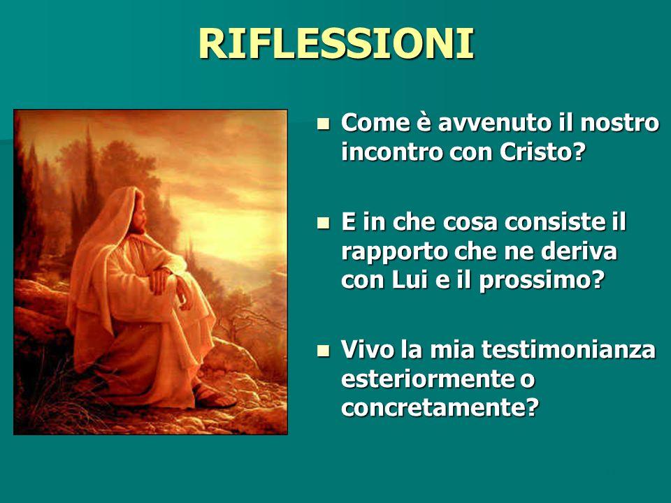 RIFLESSIONI Come è avvenuto il nostro incontro con Cristo