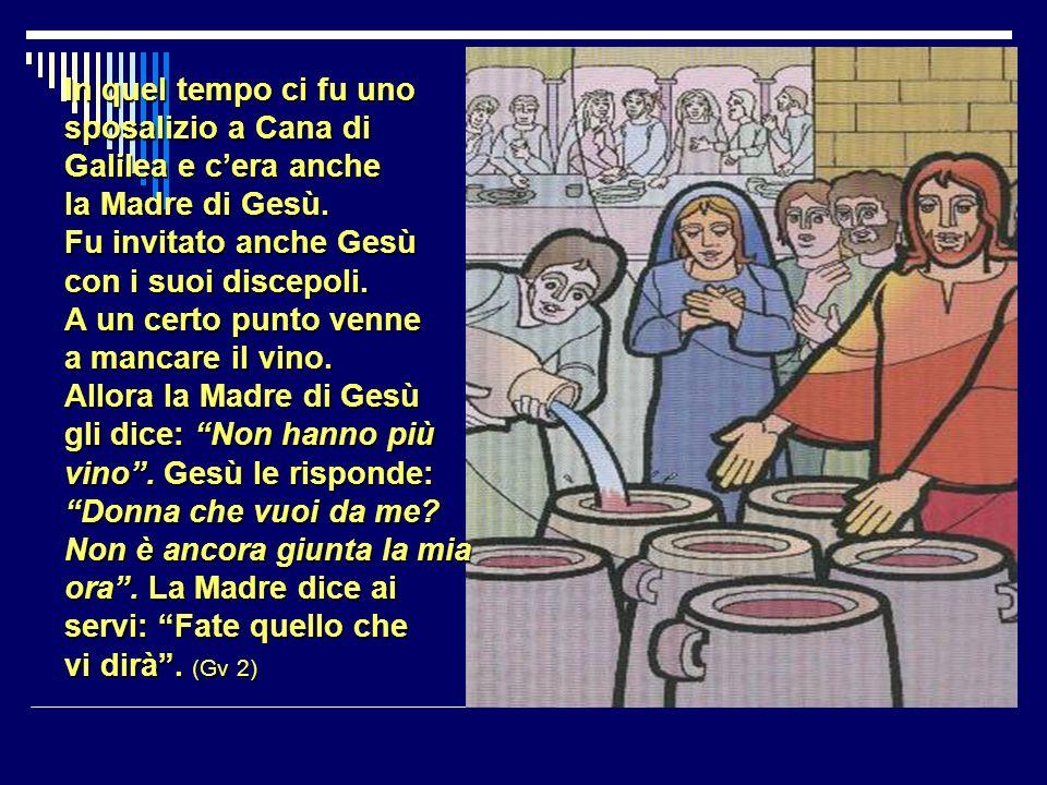 In quel tempo ci fu uno sposalizio a Cana di Galilea e c'era anche la Madre di Gesù.