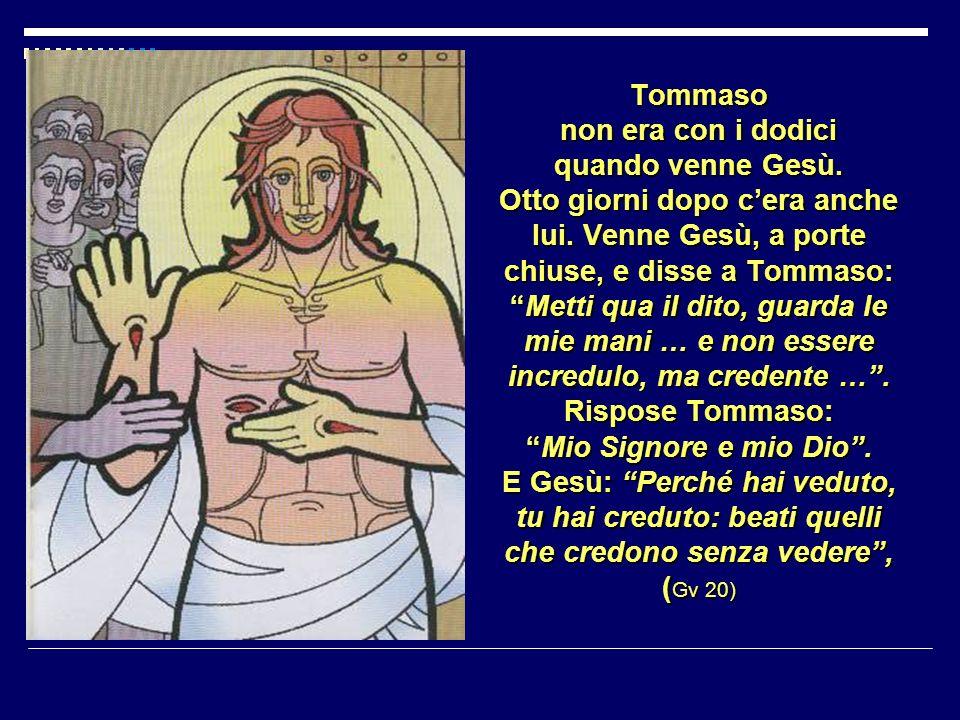 Tommaso non era con i dodici quando venne Gesù