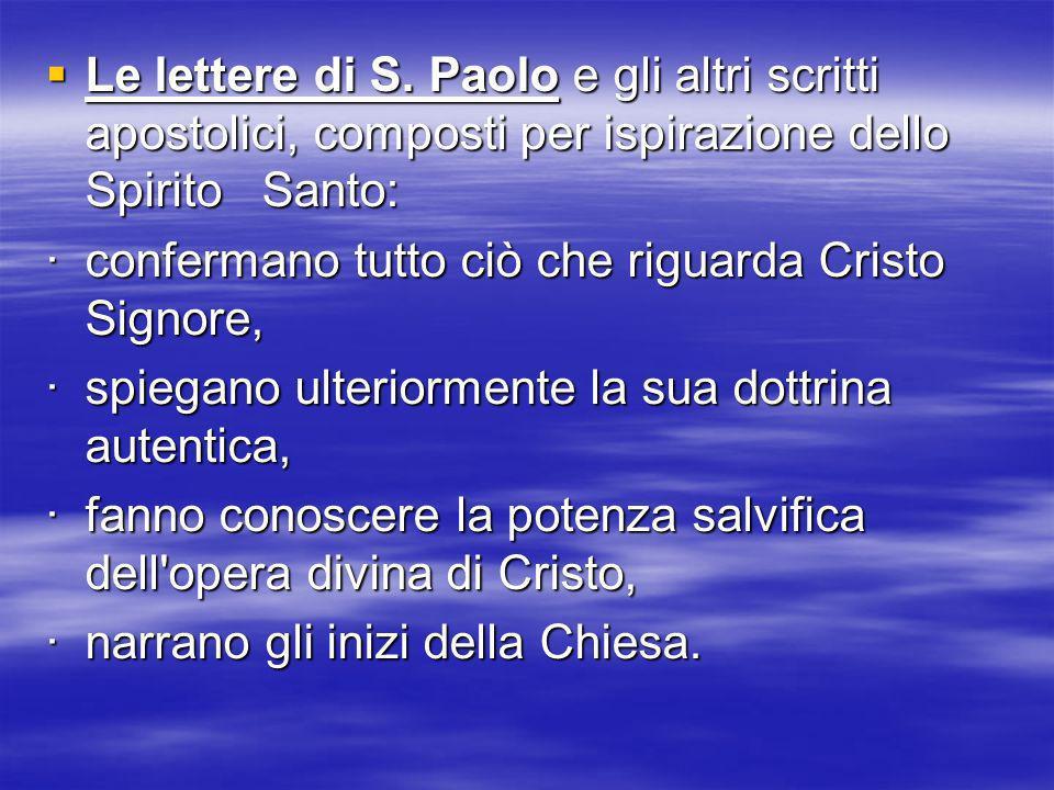 Le lettere di S. Paolo e gli altri scritti apostolici, composti per ispirazione dello Spirito Santo: