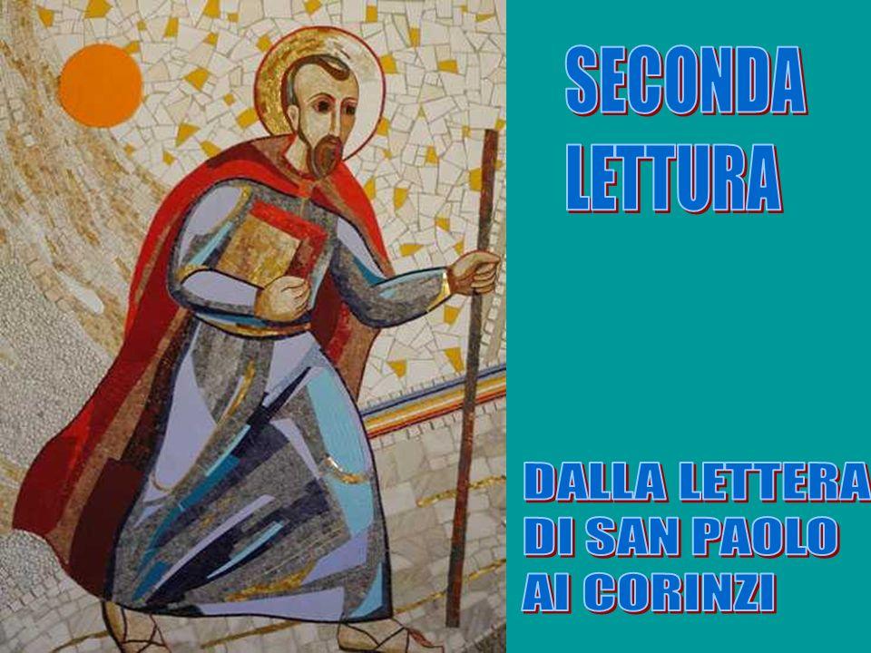 SECONDA LETTURA DALLA LETTERA DI SAN PAOLO AI CORINZI
